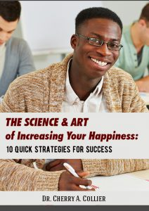 The Science and Art of Increasing Your Happiness: 10 Quick Strategies for Success