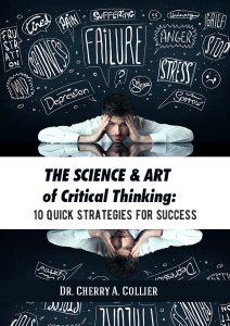 The Science and Art of Critical Thinking: 10 Quick Strategies for Success