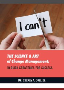 The Science and Art of Change Management: 10 Quick Strategies for Success