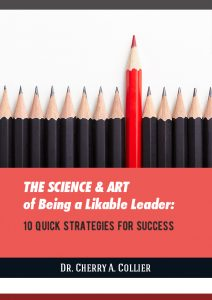 The Science and Art of Being a Likable Leader: 10 Quick Strategies for Success