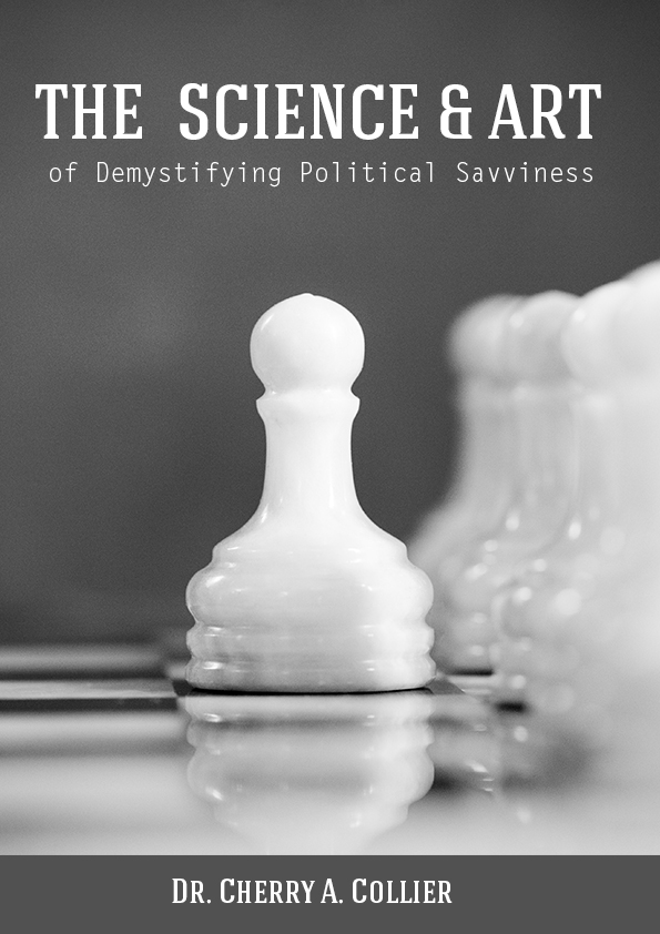 The Science and Art of Demystifying Political Savviness (The Science and Art Series)