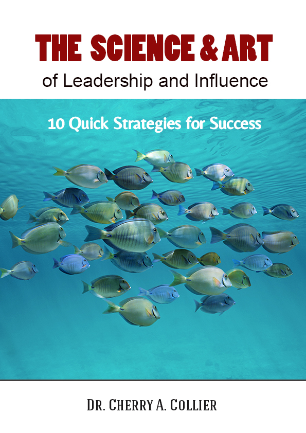 The Science and Art of Leadership and Influence: 10 Quick Strategies for Success
